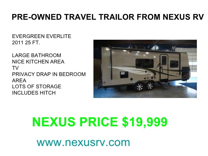 PRE-OWNED TRAVEL TRAILOR FROM NEXUS RVEVERGREEN EVERLITE2011 25 FT.LARGE BATHROOMNICE KITCHEN AREATVPRIVACY DRAP IN BEDROO...