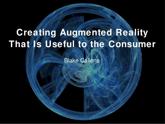 Creating Augmented Reality That Is Useful To The Consumer