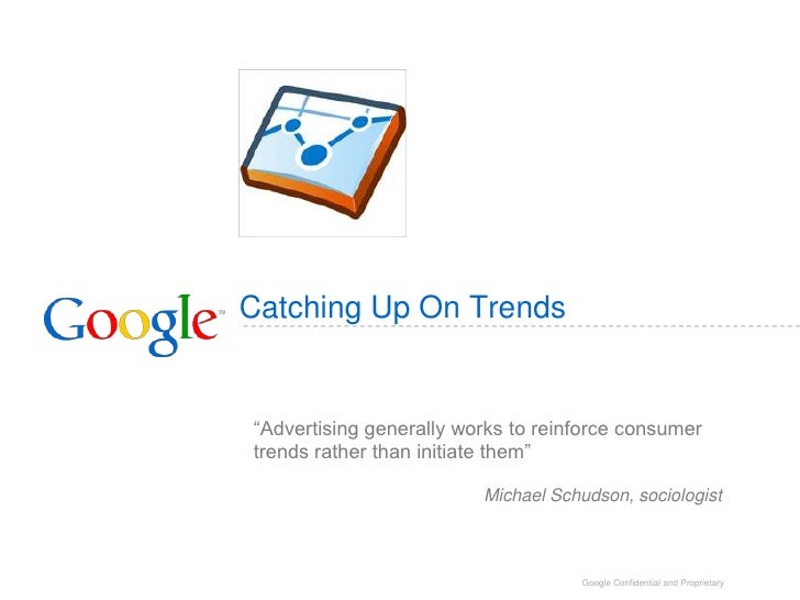 """Catching Up On Trends<br />""""Advertising generally works to reinforce consumer trends rather than initiate them""""<br />Micha..."""