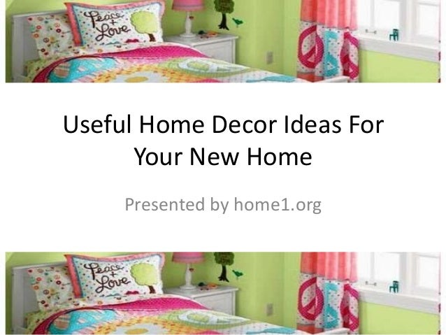 Useful Home Decor Ideas For Your New Home