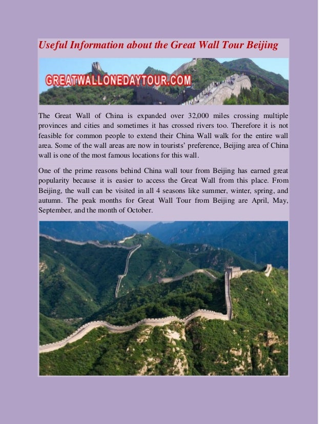 Useful Information about the Great Wall Tour Beijing The Great Wall of China is expanded over 32,000 miles crossing multip...