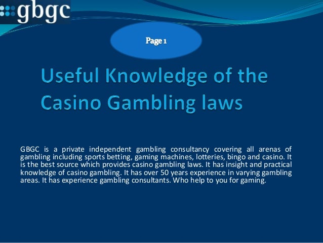 Useful knowledge of the casino gambling laws