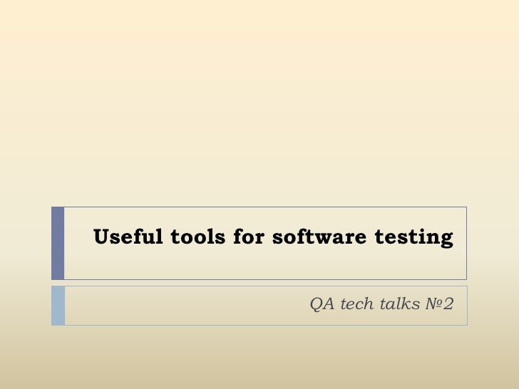 Useful tools for software testing<br />QA tech talks №2<br />