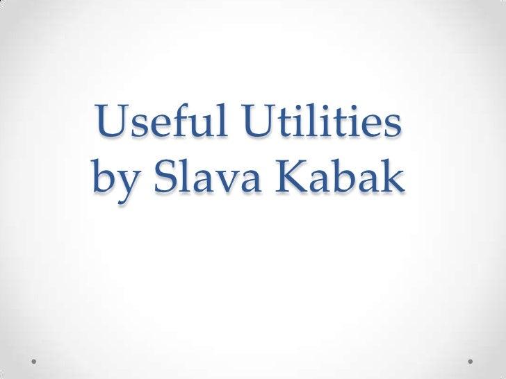 Useful Utilitiesby Slava Kabak