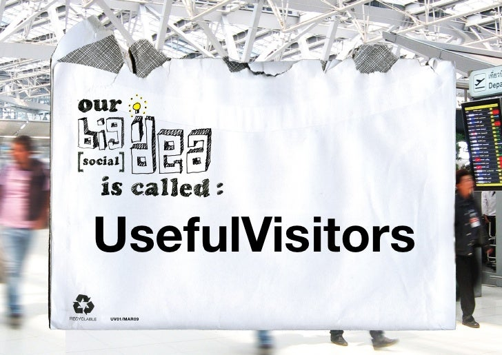 Our Big Social Idea is called Good Gym     UsefulVisitors UV01/MAR09