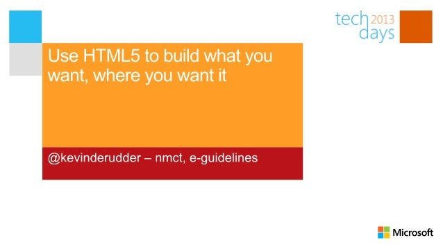 Use html5 to build what you want, where you want it