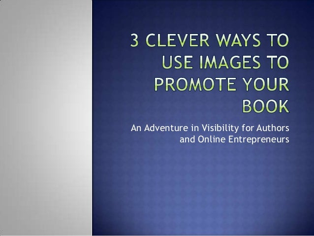 3 Clever Ways to Use Images to Promote Your Book