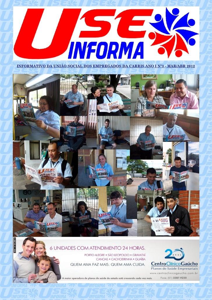 1INFORMATIVO DA UNIÃO SOCIAL DOS EMPREGADOS DA CARRIS ANO I Nº3 - MAR/ABR 2012