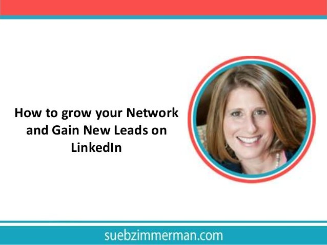 How to grow your Network and Gain New Leads on LinkedIn