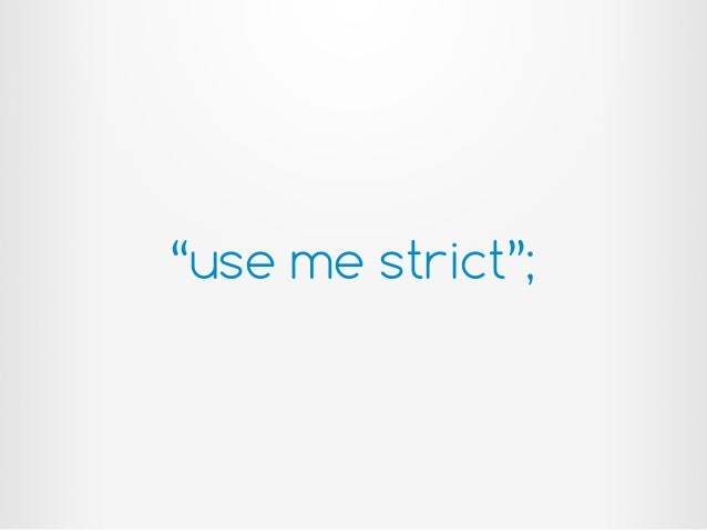 Use me strict