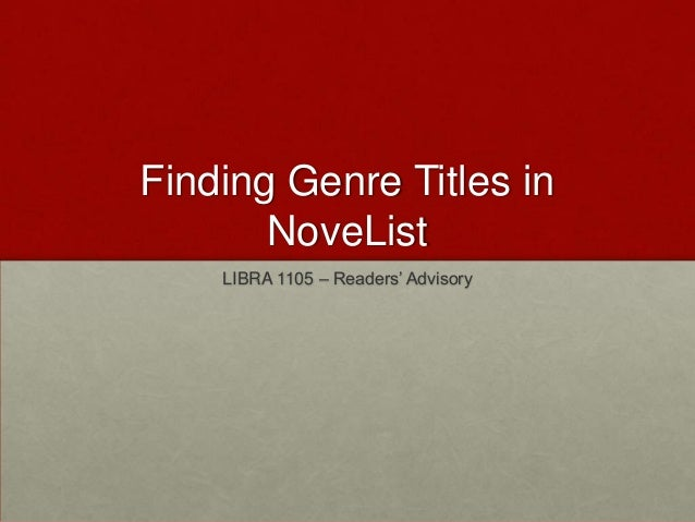Finding Genre Titles in       NoveList    LIBRA 1105 – Readers' Advisory