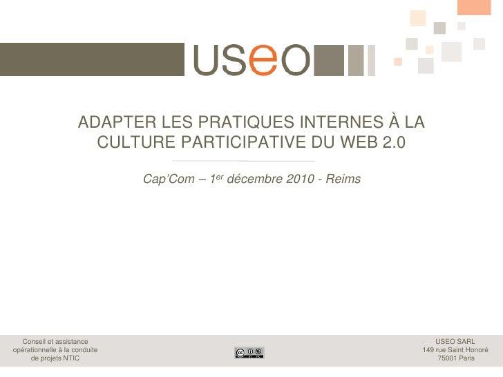 ADAPTER LES PRATIQUES INTERNES À LA                       CULTURE PARTICIPATIVE DU WEB 2.0                               C...