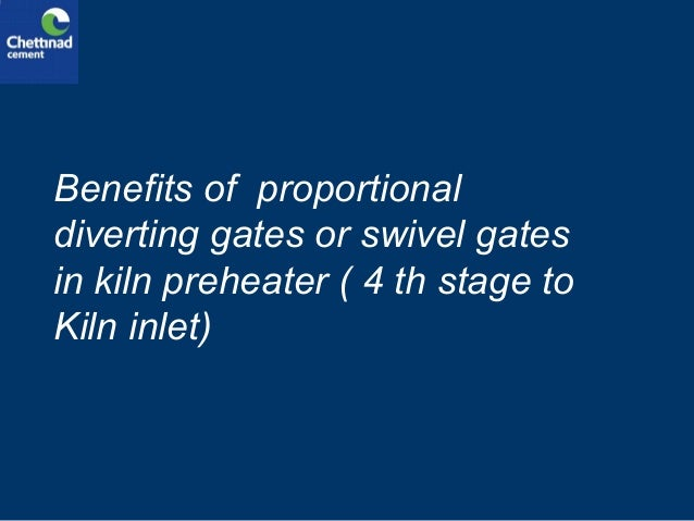 Benefits of proportional diverting gates or swivel gates in kiln preheater ( 4 th stage to Kiln inlet)