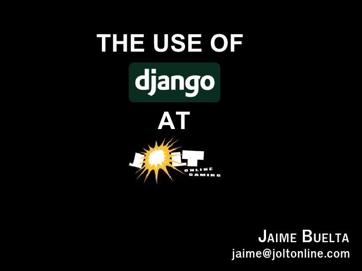 Use of django at jolt online v3
