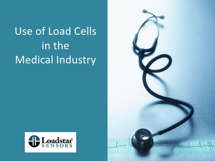 Use of Load Cells in the Medical Industry<br />