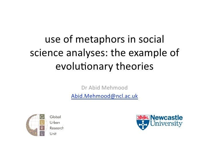 useofmetaphorsinsocial scienceanalyses:theexampleof       evolu5onarytheories             DrAbidMehmood    ...