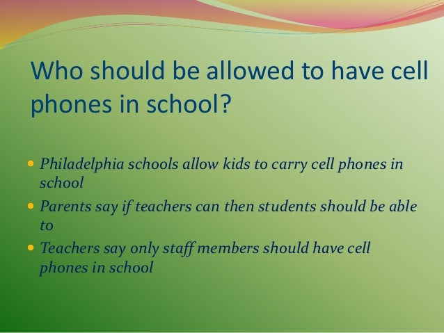 essay on the use of mobile phones in schools Should studentsbe allowed to use cell phones in in my opinion if students will use it for something good then they should be able to use cell phones in school.