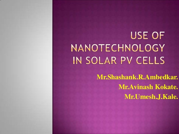 Use of Nanotechnology in Solar PVcells
