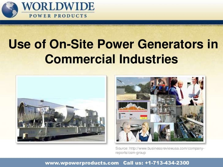 Use of On-Site Power Generators in      Commercial Industries                           Source: http://www.businessreviewu...