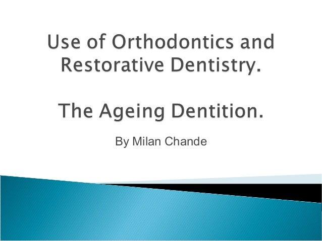 Use of orthodontics and restorative dentistry