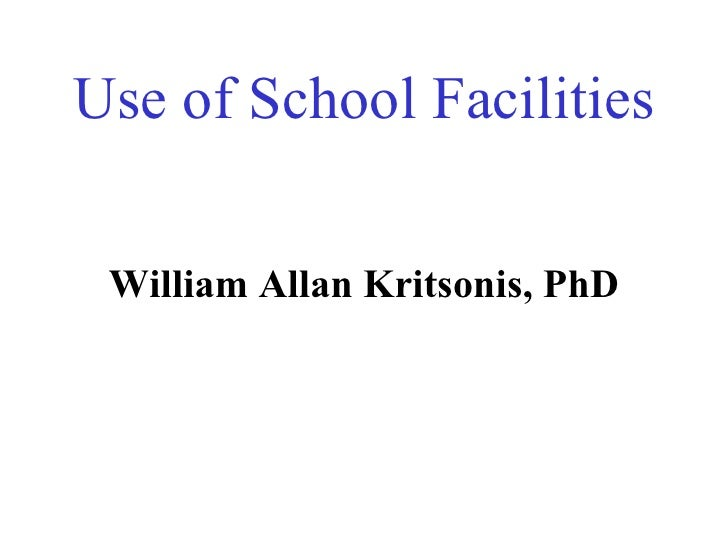 Use of School Facilities <ul><li>William Allan Kritsonis, PhD </li></ul>