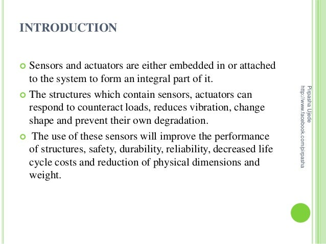 INTRODUCTION Sensors and actuators are either embedded in or attached  to the system to form an integral part of it.     ...