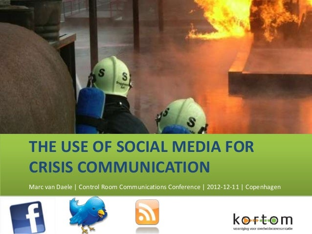 THE USE OF SOCIAL MEDIA FORCRISIS COMMUNICATIONMarc van Daele | Control Room Communications Conference | 2012-12-11 | Cope...