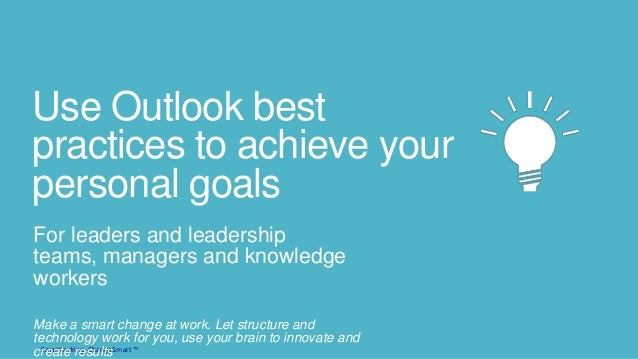 Use outlook 2010 / 2013 best practices to achieve your personal goals