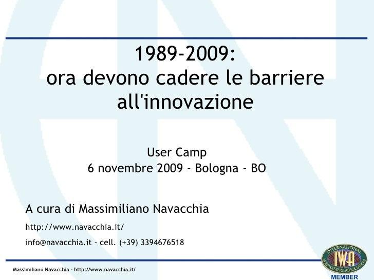 1989-2009:              ora devono cadere le barriere                     all'innovazione                                 ...