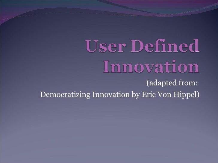 User Defined Innovation