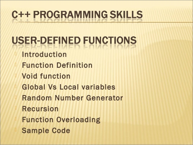    Introduction   Function Definition   Void function   Global Vs Local variables   Random Number Generator   Recurs...
