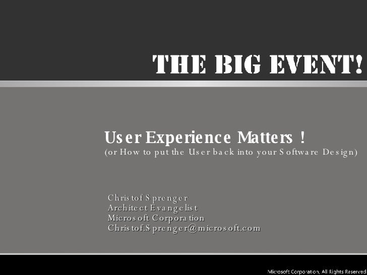 User Experience Matters ! (or How to put the User back into your Software Design) Christof Sprenger Architect Evangelist  ...