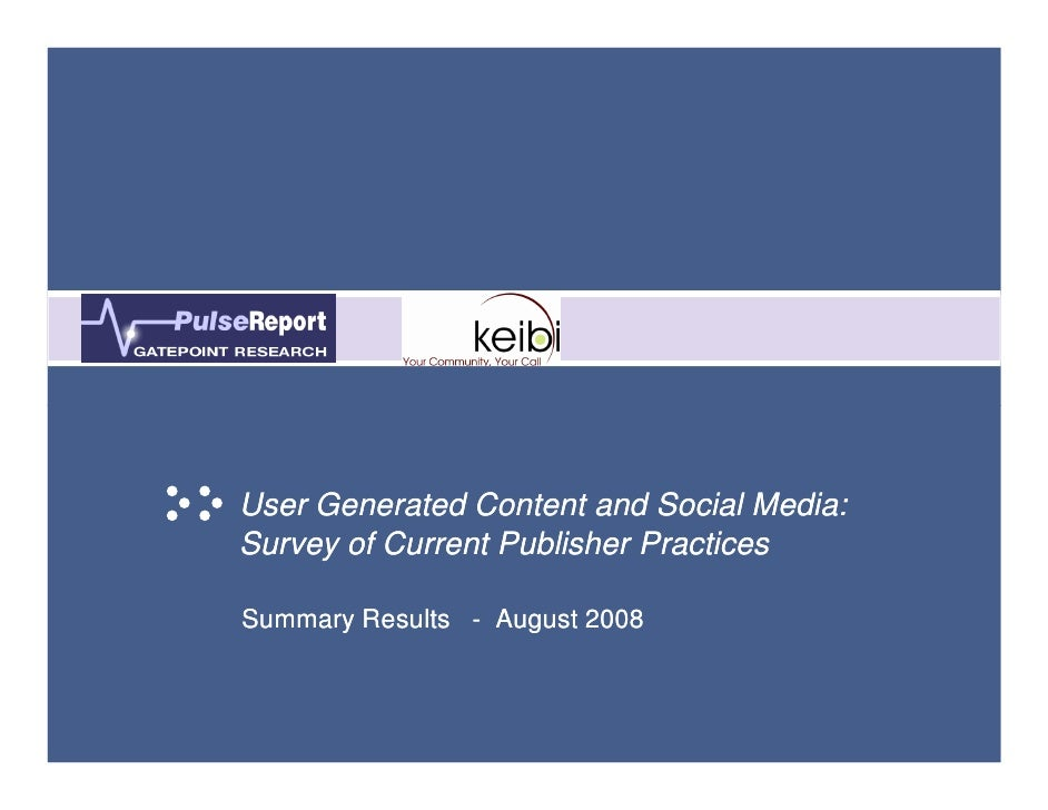 User Generated Content and Social Media: Survey of Current Publisher Practices  Summary Results - August 2008