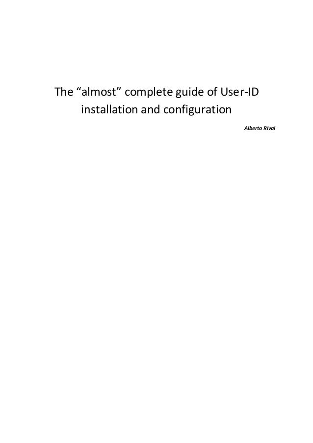 """The """"almost"""" complete guide of User-ID installation and configuration Alberto Rivai"""