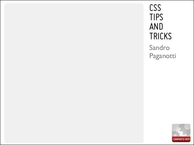 CSS TIPS AND TRICKS Sandro   Paganotti