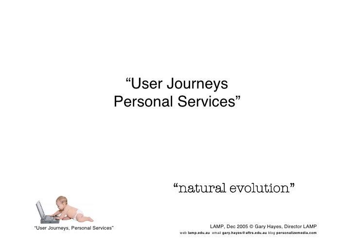 User Journeys, Personal Services, Natural Evolution