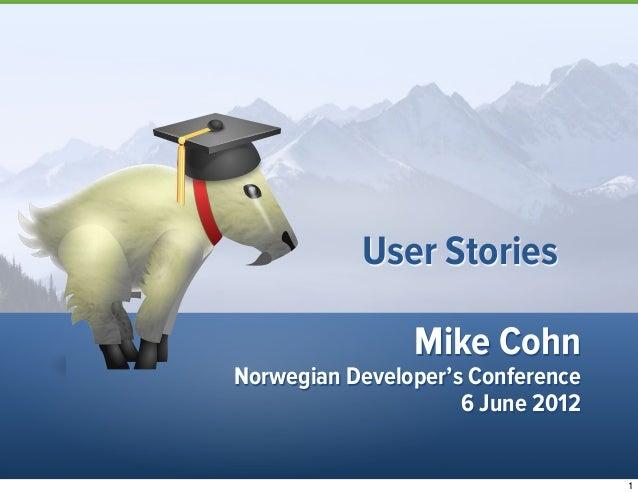 Mike CohnNorwegian Developer's Conference6 June 2012User Stories1