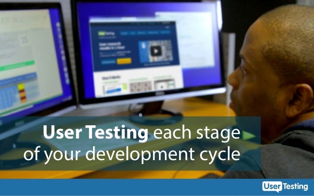 User Testing each stage of your development cycle