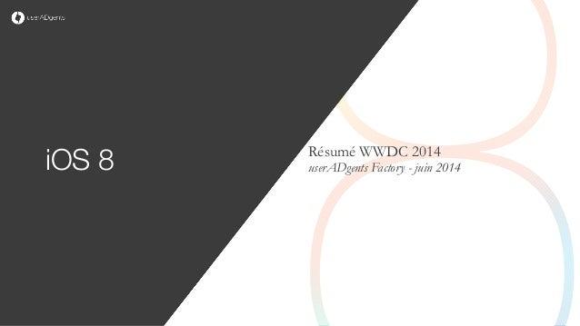 iOS 8 Résumé WWDC 2014 userADgents Factory - juin 2014