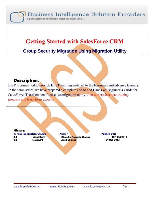 Getting Started with SalesForce CRM Group Security Migration Using Migration Utility  Description: BISP is committed to pr...