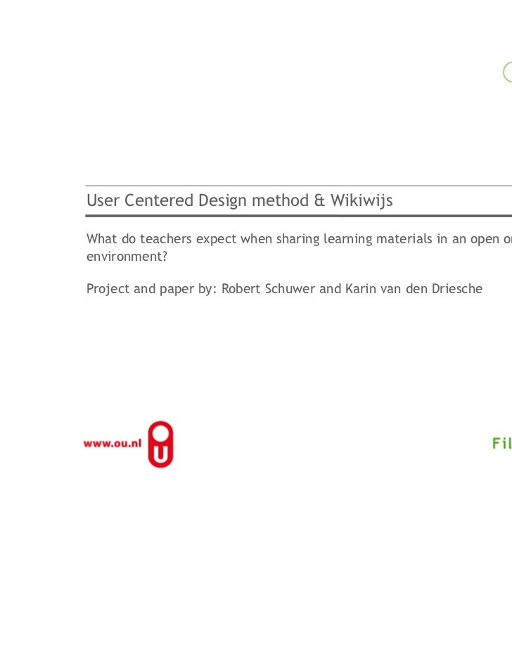 User Centered Design method & WikiwijsWhat do teachers expect when sharing learning materials in an open onlineenvironment...