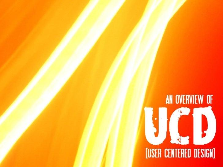 An overview of   UCD [User Centered Design]