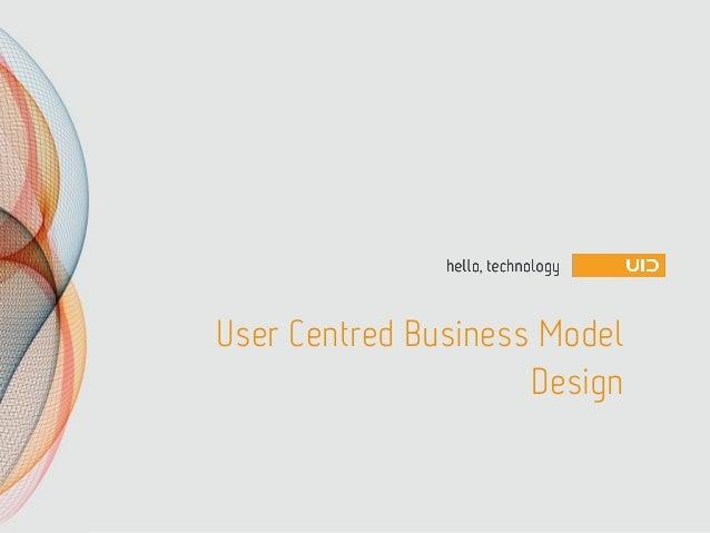 User Centred Business ModelDesign