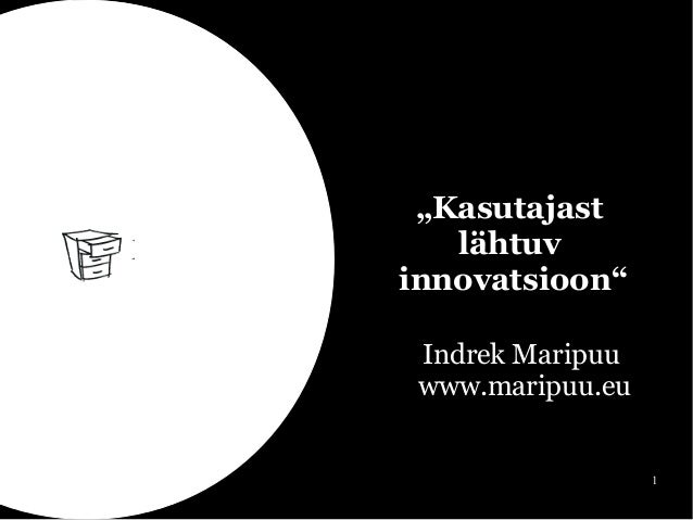 User driven innovation maripuu