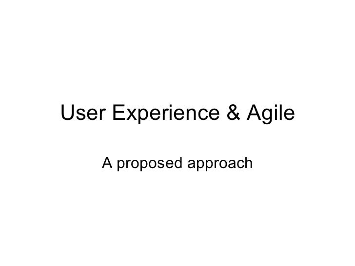 User Experience & Agile A proposed approach