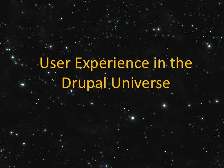 User Experience in the Drupal Universe<br />
