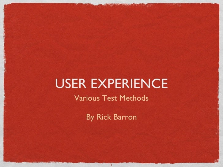 Rick Barron: User Experience Testing Methods
