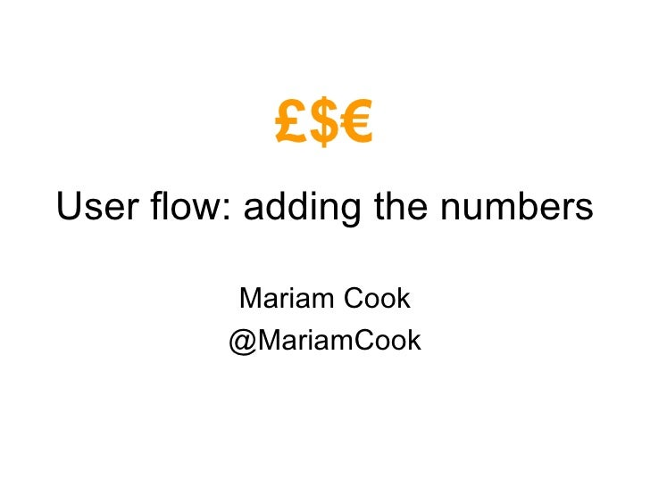 User flow: adding the numbers Mariam Cook @MariamCook £$€