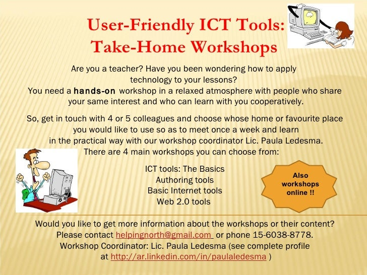 User-Friendly ICT Tools:               Take-Home Workshops          Are you a teacher? Have you been wondering how to appl...