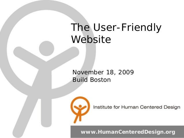 The User-Friendly Website www.HumanCenteredDesign.org November 18, 2009 Build Boston